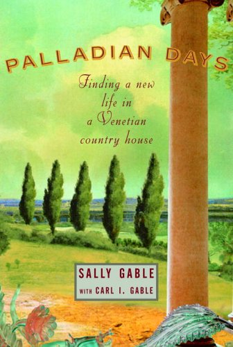 9781400043378: Palladian Days: Finding a New Life in a Venetian Country House