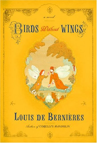 Birds Without Wings ***SIGNED***: Louis De Bernieres