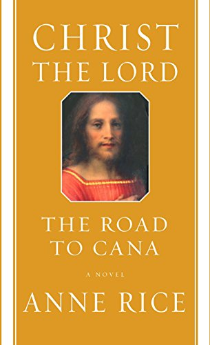 9781400043521: Christ the Lord: The Road to Cana