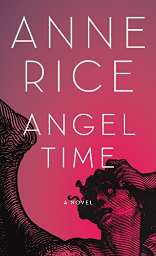 Angel Time: Rice, Anne