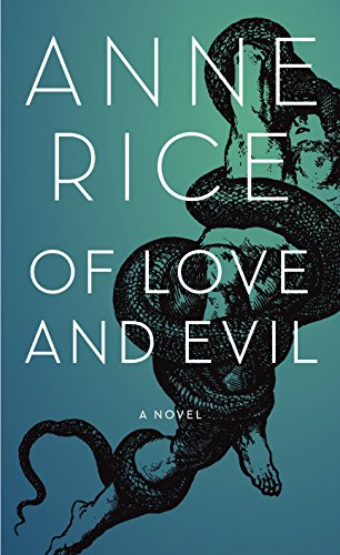 OF LOVE AND EVIL: Songs of the Seraphim, Book 2 [SIGNED & DATED + Photo]: Rice, Anne