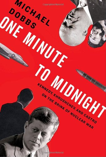 9781400043583: One Minute to Midnight: Kennedy, Khrushchev, and Castro on the Brink of Nuclear War