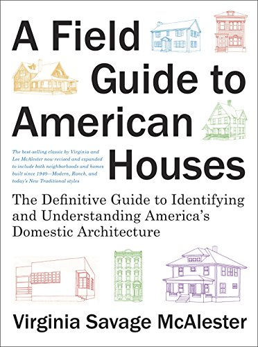 9781400043590: A Field Guide to American Houses (Revised): The Definitive Guide to Identifying and Understanding America's Domestic Architecture