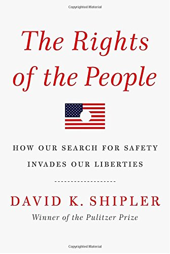 9781400043620: The Rights of the People: How Our Search for Safety Invades Our Liberties