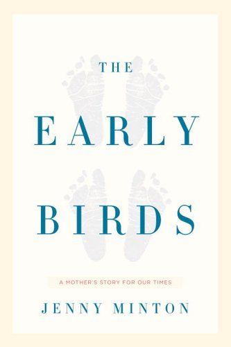 9781400043835: The Early Birds: A Mother's Story for Our Times