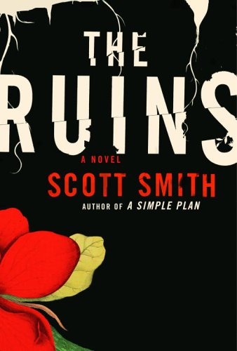 The Ruins: A Novel [SIGNED & DATED + Photo]: Smith, Scott