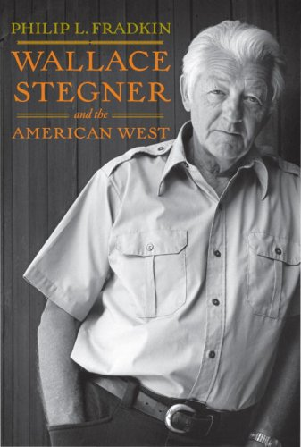 WALLACE STEGNER AND THE AMERICAN WEST: Fradkin, Philip L.