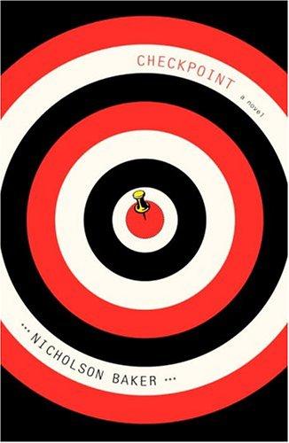 Checkpoint: A Novel: Baker, Nicholson