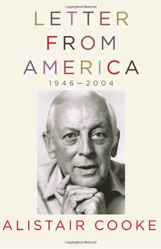 Letter from America, 1946-2004: Alistair Cooke