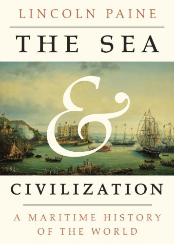 9781400044092: The Sea and Civilization: A Maritime History of the World