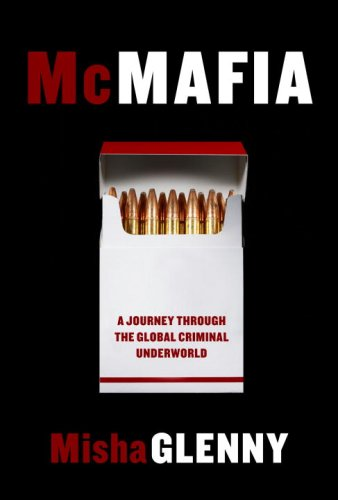 9781400044115: McMafia: A Journey Through the Global Criminal Underworld