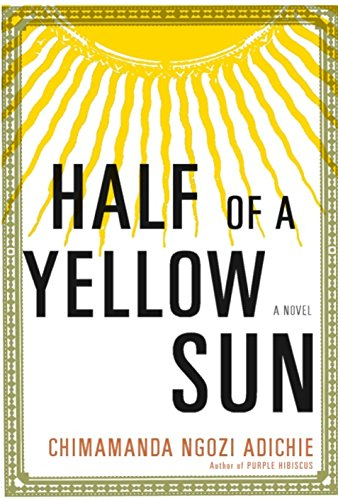 Half of a Yellow Sun (Signed First Edition): Chimamanda Ngozi Adichie