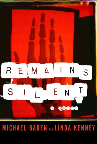 Remains Silent: Baden, Michael; Kenney, Linda