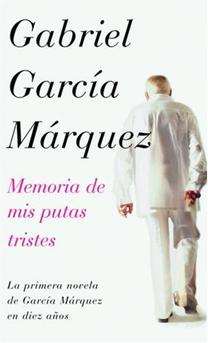 9781400044436: Memoria De Mis Putas Tristes/Memories of My Melancholy Whores