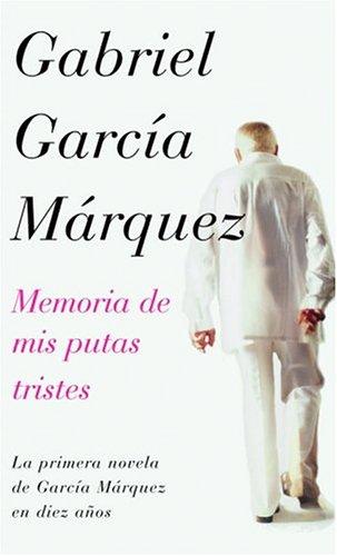 Memoria de mis putas tristes (Spanish Edition): Garcia Marquez, Gabriel