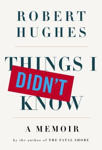 9781400044443: Things I Didn't Know: A Memoir