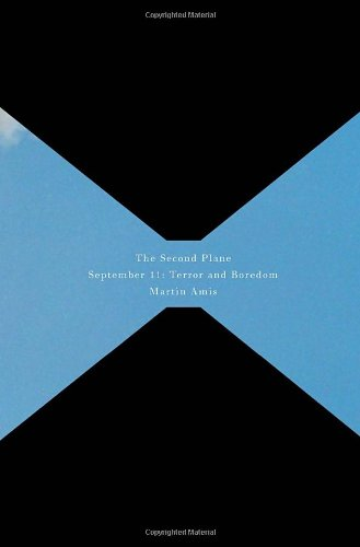 9781400044542: The Second Plane: September 11: Terror and Boredom