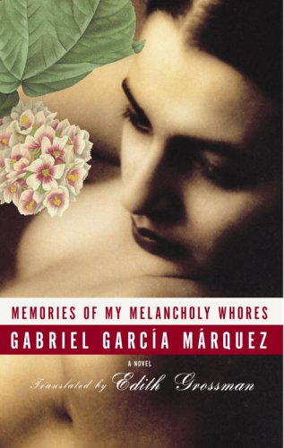 9781400044603: Memories of My Melancholy Whores