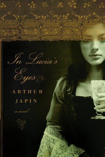 In Lucia's Eyes (1400044642) by Arthur Japin