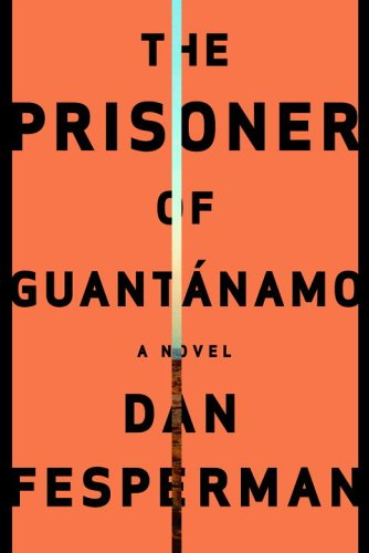 The Prisoner of Guantanamo [First Edition] [Signed By Author]: Fesperman, Dan