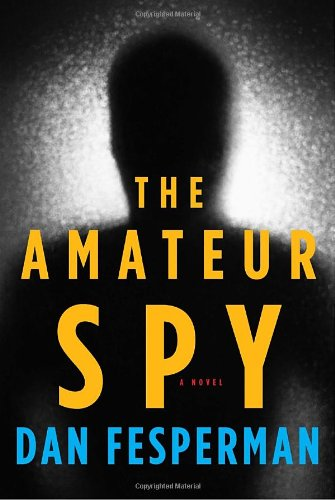 Amateur Spy, The: Fesperman, Dan