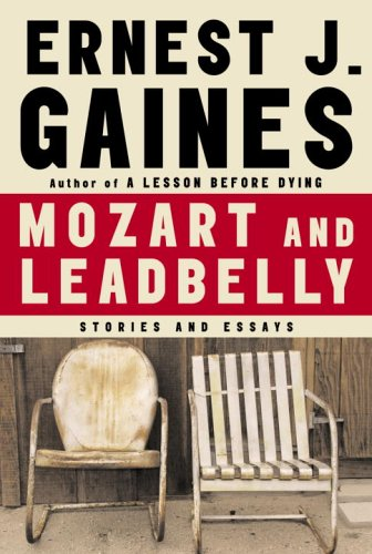 Mozart & Leadbelly: Stories & Essays (Signed First Edition): Ernest J. Gaines
