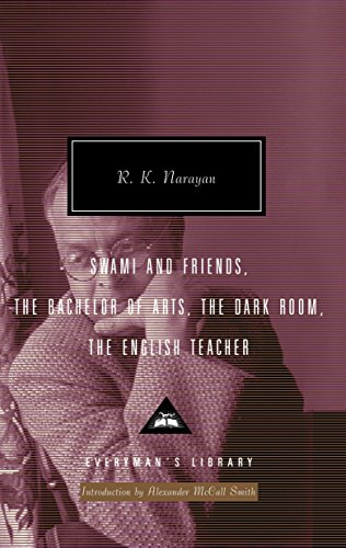 Swami and Friends, The Bachelor of Arts, The Dark Room, The English Teacher (Everyman's Library Contemporary Classics Series) (1400044766) by R. K. Narayan