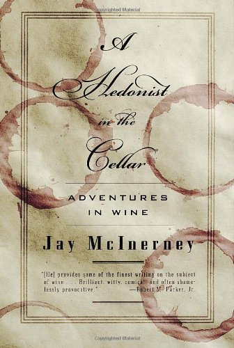 9781400044825: A Hedonist in the Cellar: Adventures in Wine