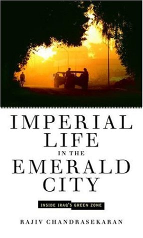 9781400044870: Imperial Life in the Emerald City: Inside Iraq's Green Zone
