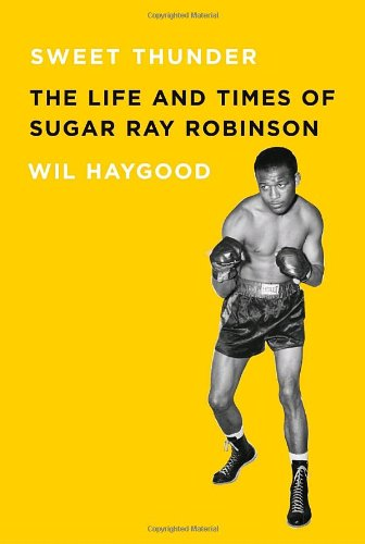 9781400044979: Sweet Thunder: The Life and Times of Sugar Ray Robinson (Borzoi Books)