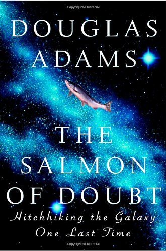 9781400045082: The Salmon of Doubt: Hitchhiking the Galaxy One Last Time
