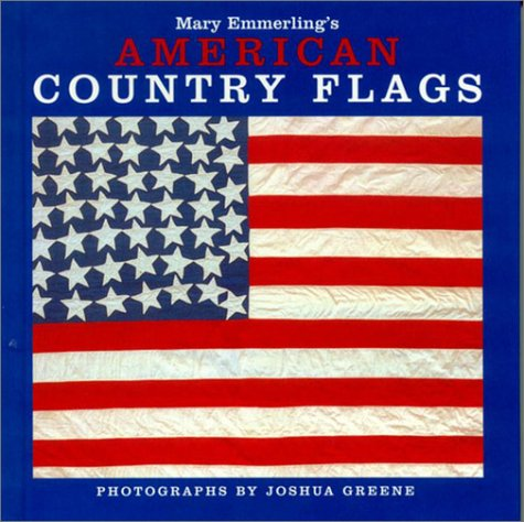 Mary Emmerling's American Country Flags (1400045304) by Mary Emmerling
