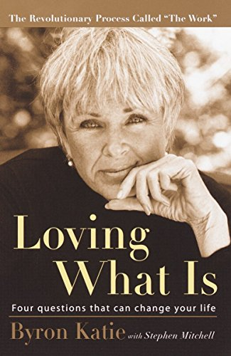 9781400045372: Loving What Is: Four Questions That Can Change Your Life