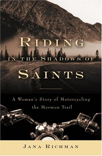 9781400045426: Riding in the Shadows of Saints: A Woman's Story of Motorcycling the Mormon Trail