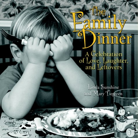 9781400045921: The Family Dinner: A Celebration of Love, Laughter, and Leftovers