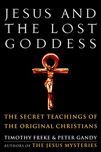 9781400045945: Jesus and the Lost Goddess: The Secret Teachings of the Original Christians