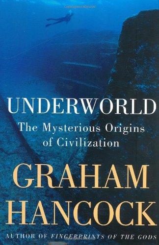 9781400046126: Underworld: The Mysterious Origins of Civilization