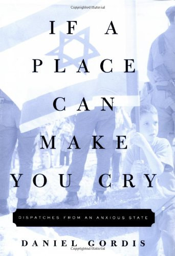 If a Place Can Make You Cry: Daniel Gordis