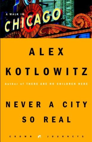 9781400046218: Never a City So Real: A Walk in Chicago (Crown Journeys)