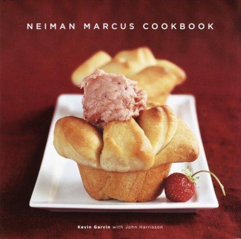 Neiman Marcus Cookbook ----SIGNED----: Garvin, Kevin;Harrisson, John