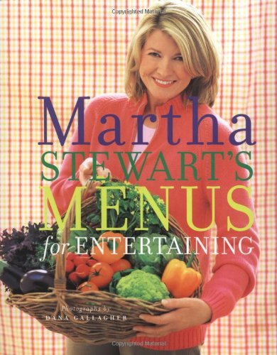 Martha Stewart's Menus for Entertaining (1400046602) by Martha Stewart