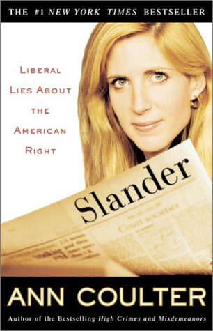 Slander: Liberal Lies About the American Right: Coulter, Ann