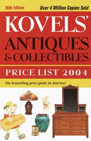 Kovels' Antiques and Collectibles Price List, 36th: Terry Kovel, Ralph