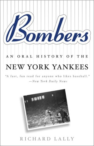 Bombers: An Oral History of the New York Yankees