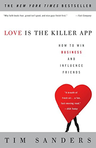 LOVE IS THE KILLER APP : HOW TO WIN BUSI