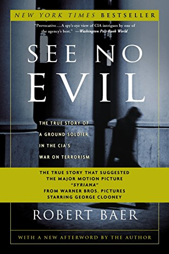 9781400046843: See No Evil: The True Story of a Ground Soldier in the CIA's War on Terrorism