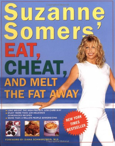 9781400047062: Suzanne Somers' Eat, Cheat, and Melt the Fat Away
