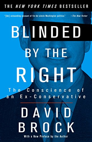 9781400047284: Blinded by the Right: The Conscience of an Ex-Conservative