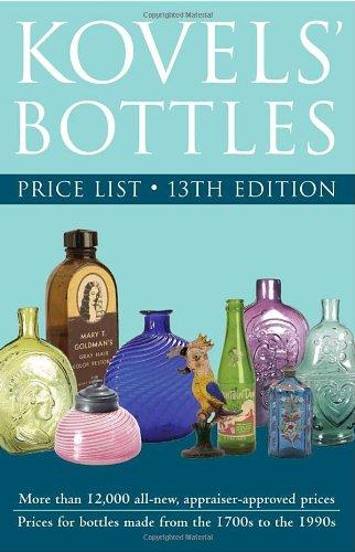 9781400047307: Kovels' Bottles Price List: 13th Edition