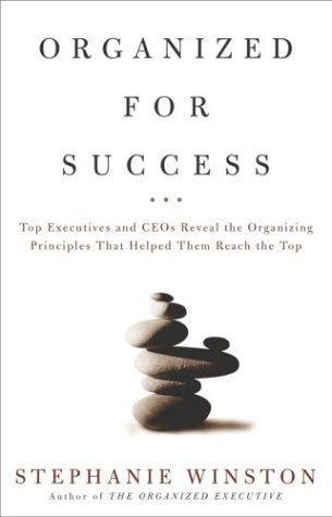 9781400047598: Organized for Success : Top Executives and CEOs Reveal the Organizing Principles That Helped Them Reach the Top